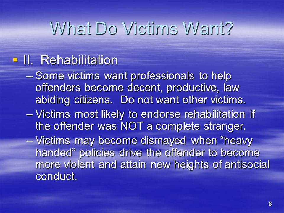 What Do Victims Want II. Rehabilitation