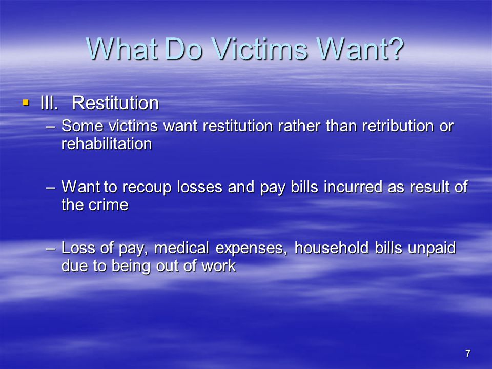 What Do Victims Want III. Restitution