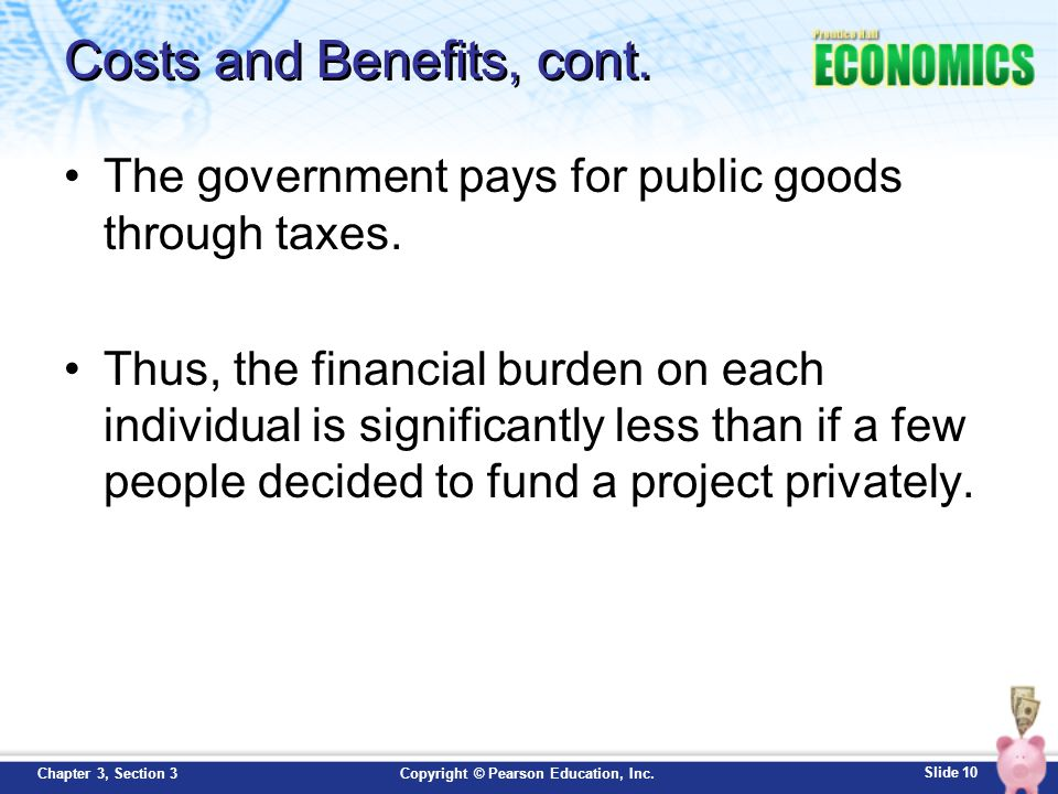 Costs and Benefits, cont.