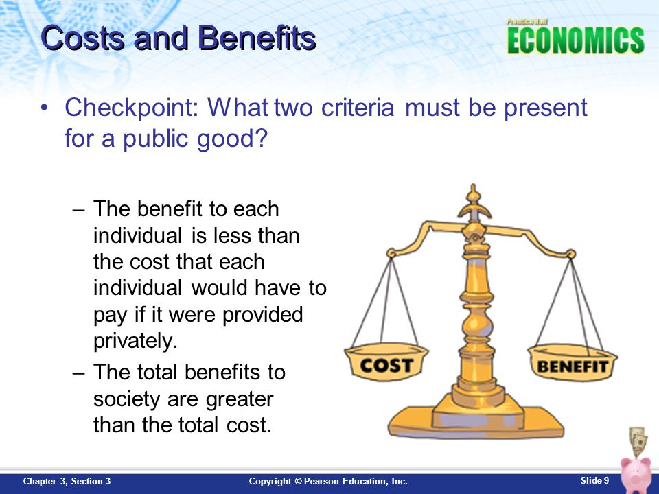 Costs and Benefits Checkpoint: What two criteria must be present for a public good