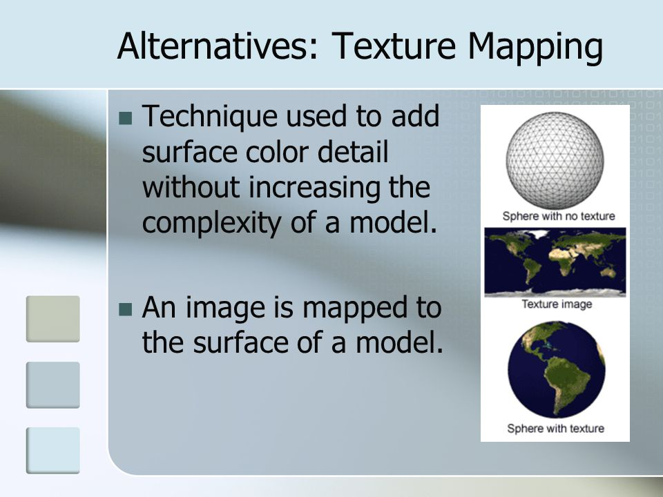 Alternatives: Texture Mapping