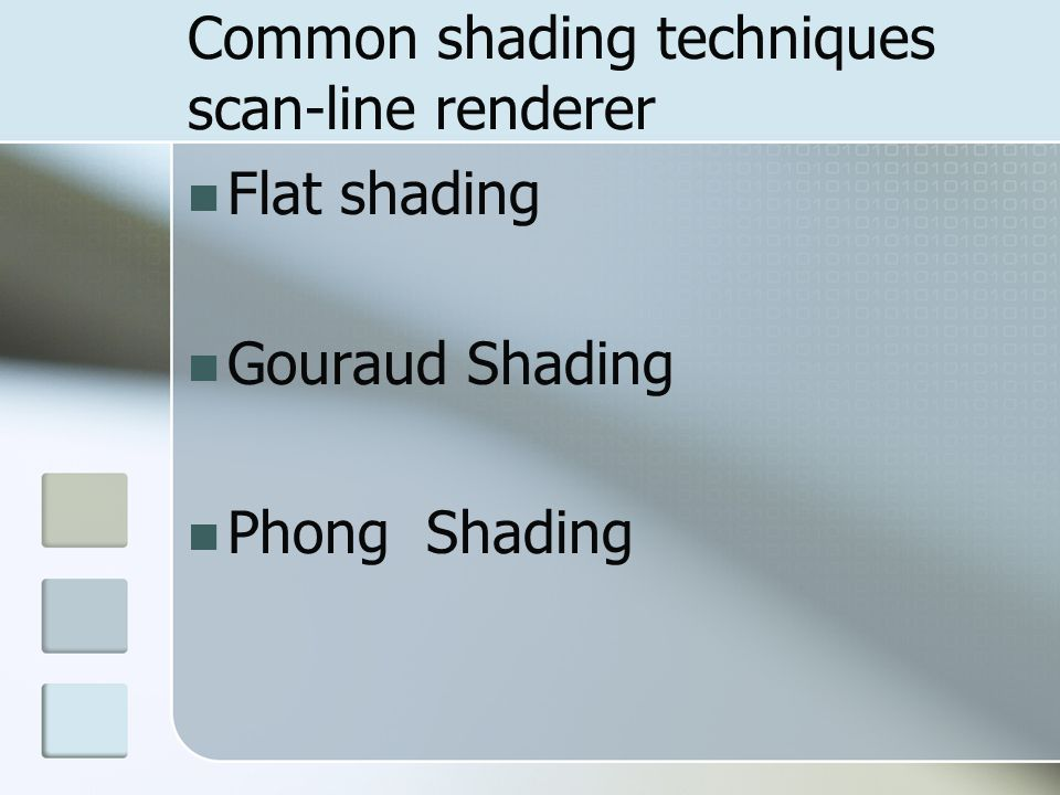 Common shading techniques scan-line renderer