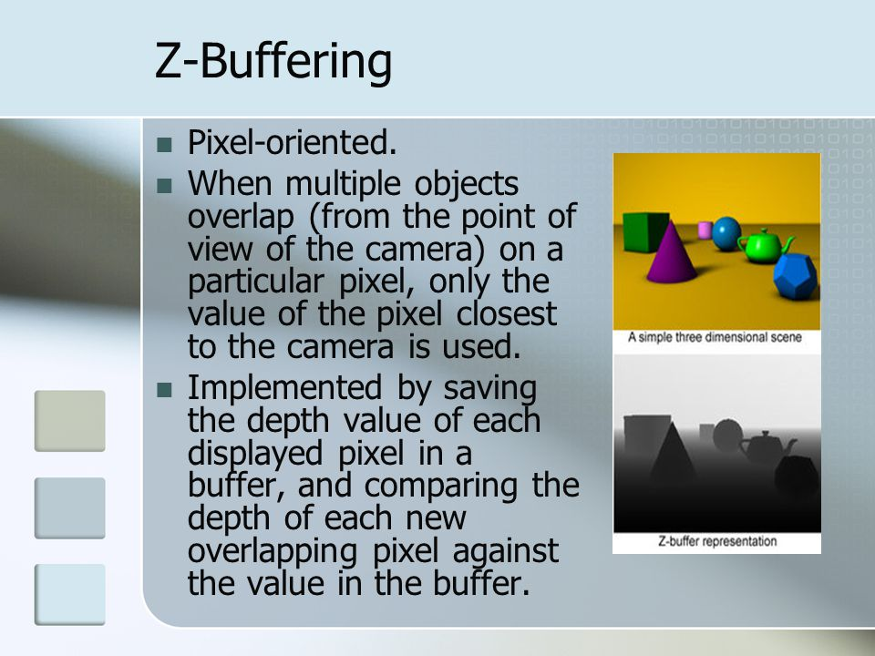 Z-Buffering Pixel-oriented.