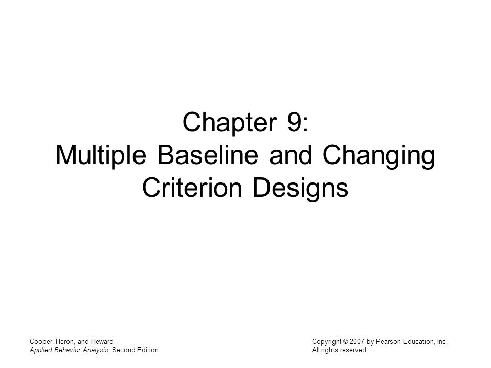 Chapter 9: Multiple Baseline and Changing Criterion Designs