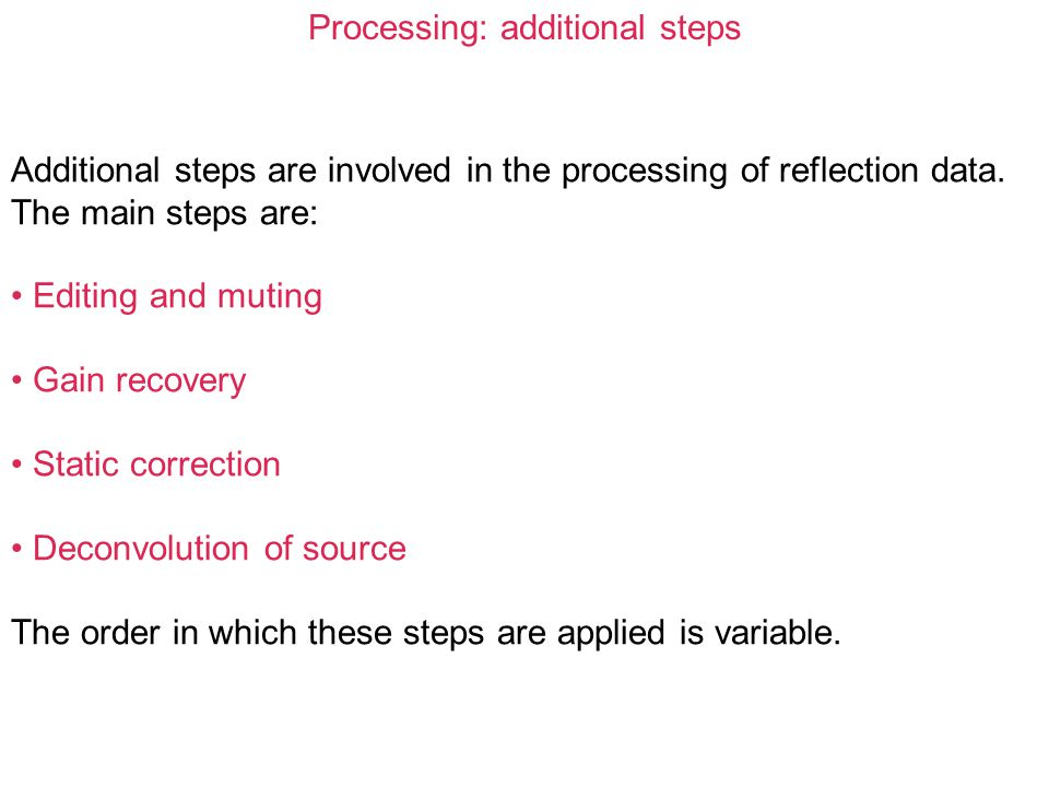 Processing: additional steps