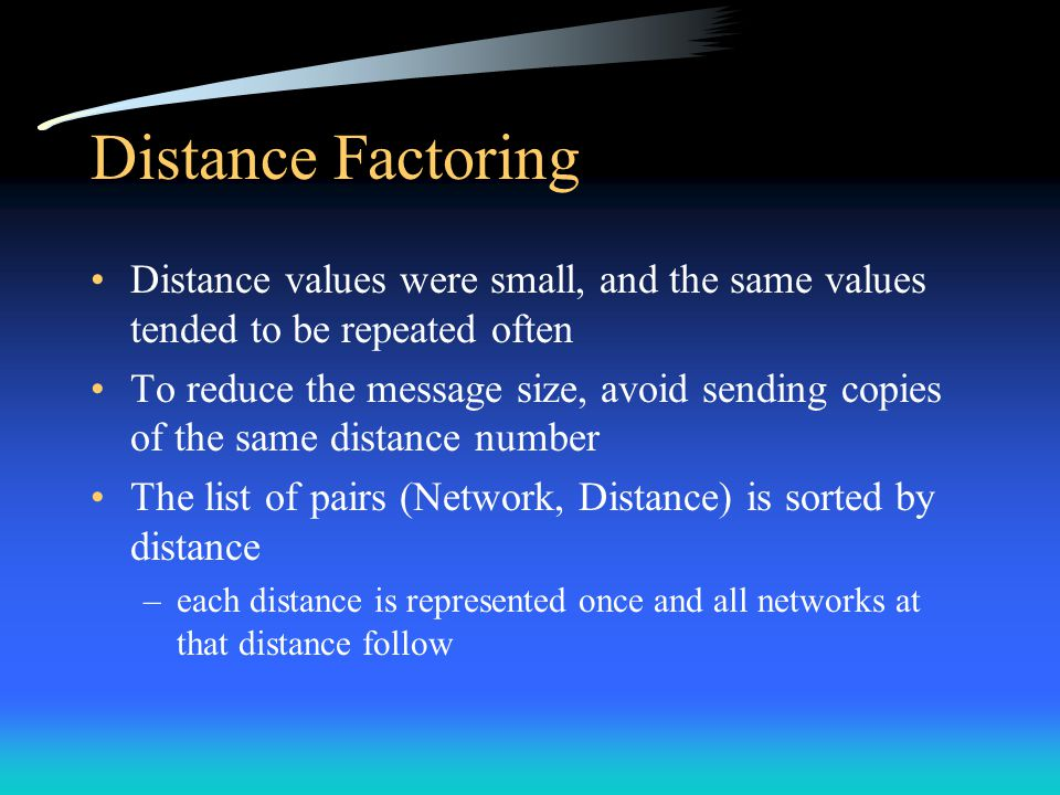 Distance Factoring Distance values were small, and the same values tended to be repeated often.