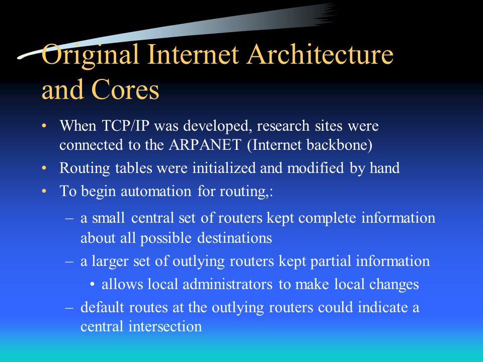 Original Internet Architecture and Cores
