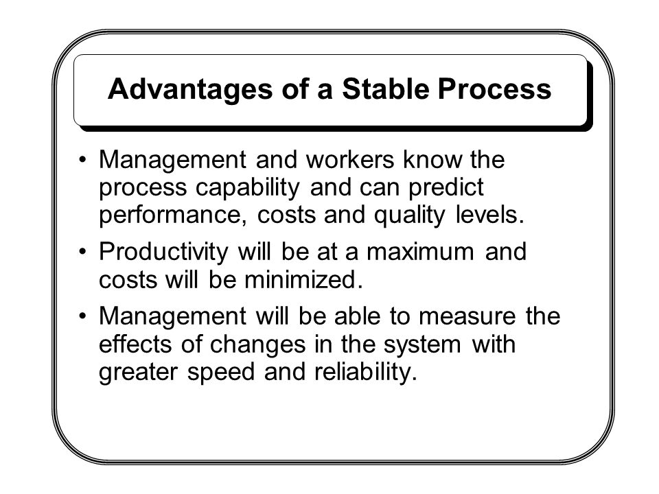 Advantages of a Stable Process