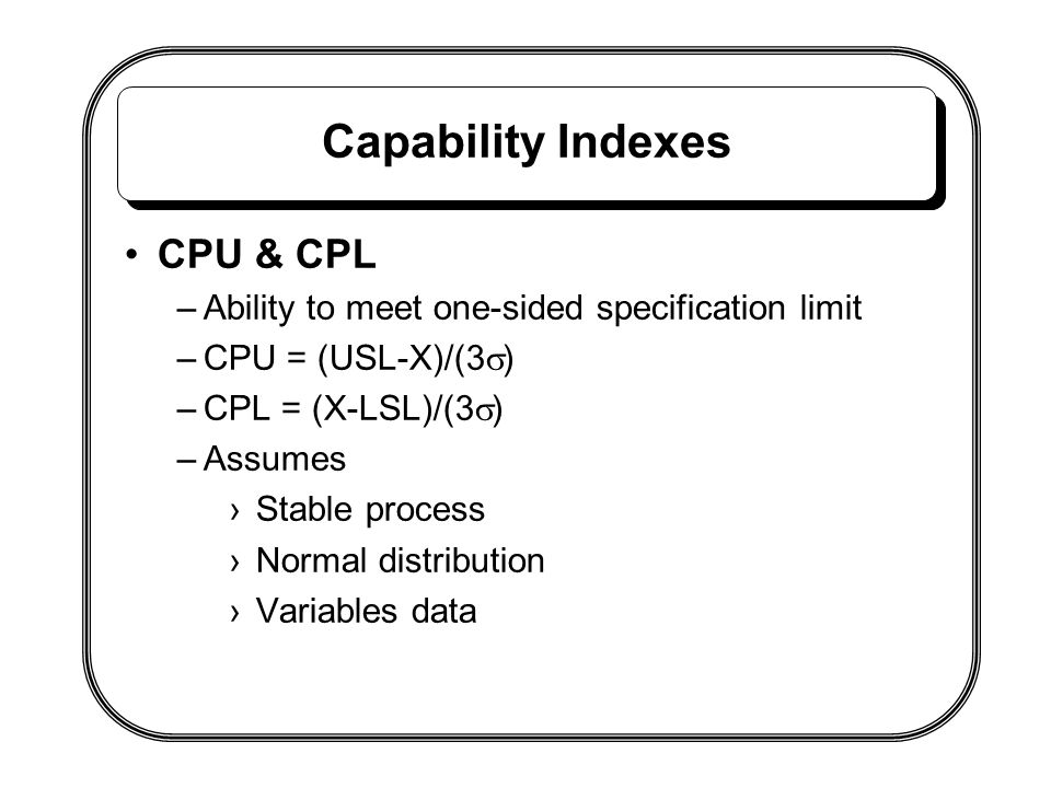 Capability Indexes CPU & CPL