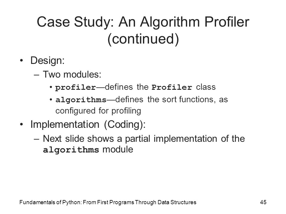 Case Study: An Algorithm Profiler (continued)