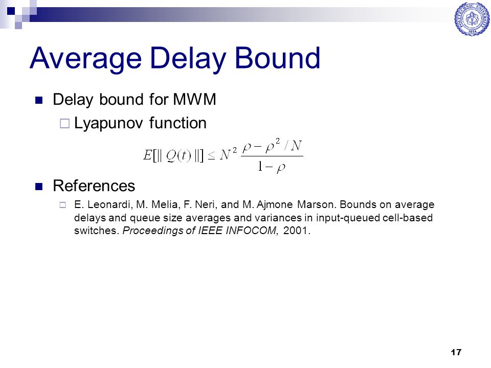Average Delay Bound Delay bound for MWM Lyapunov function References