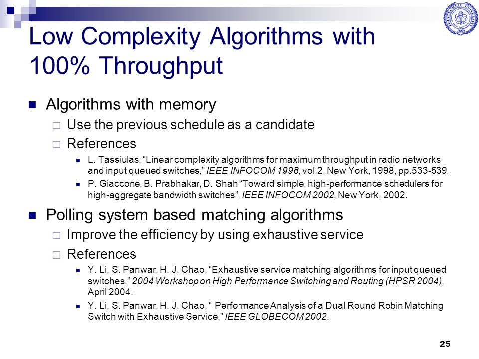 Low Complexity Algorithms with 100% Throughput