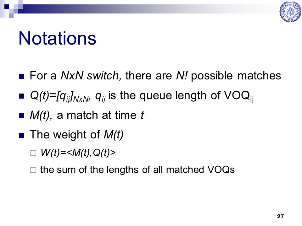 Notations For a NxN switch, there are N! possible matches