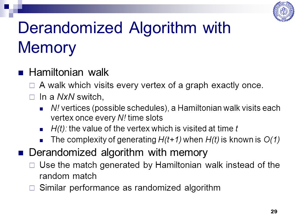 Derandomized Algorithm with Memory