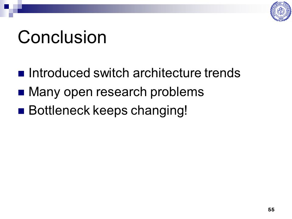 Conclusion Introduced switch architecture trends