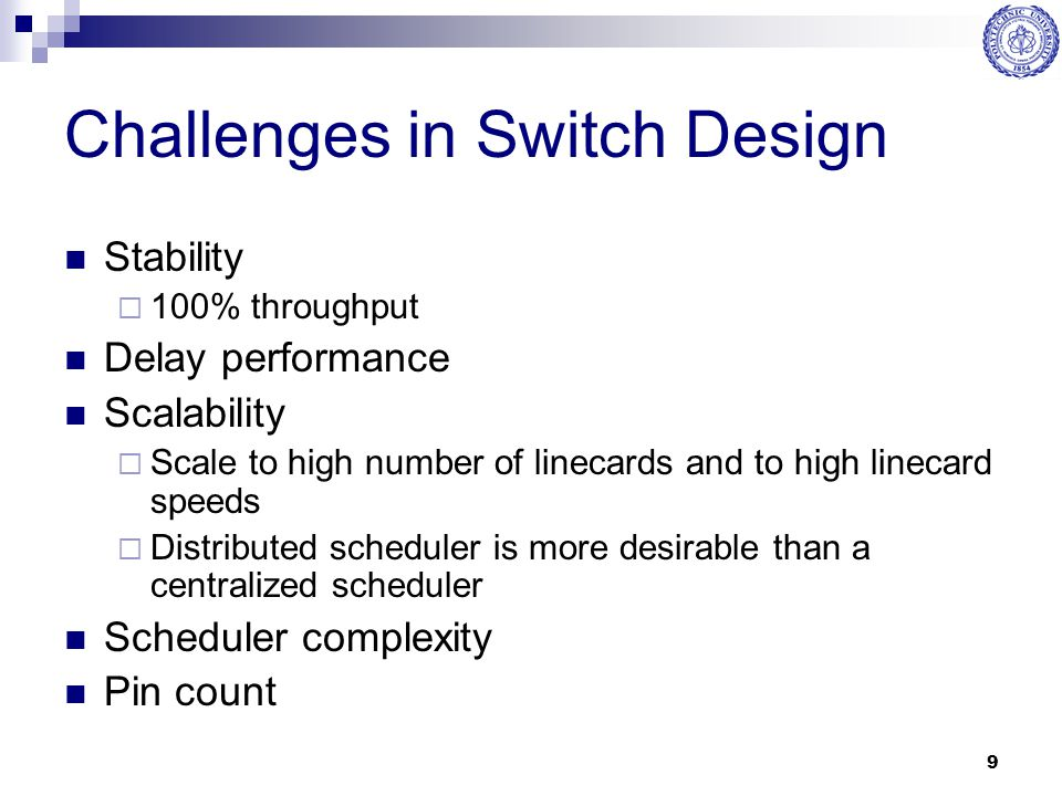 Challenges in Switch Design