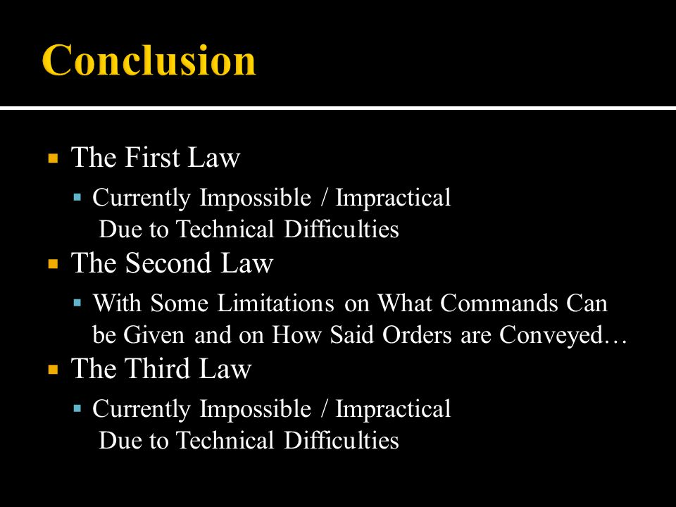 Conclusion The First Law The Second Law The Third Law