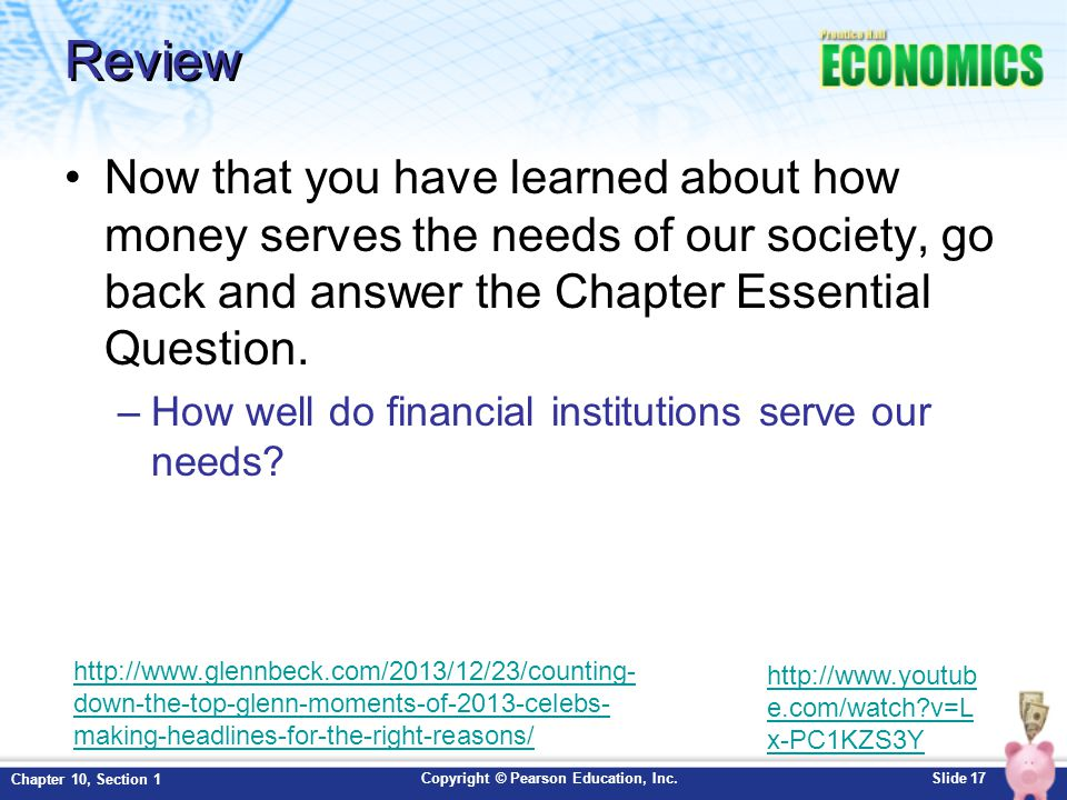 Review Now that you have learned about how money serves the needs of our society, go back and answer the Chapter Essential Question.