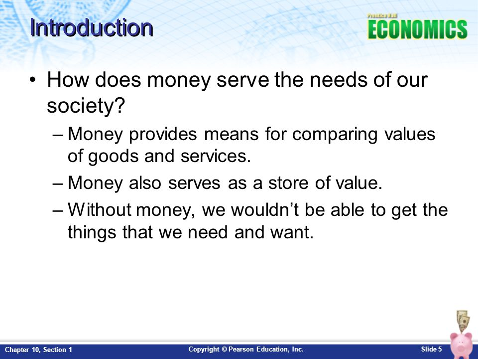 Introduction How does money serve the needs of our society