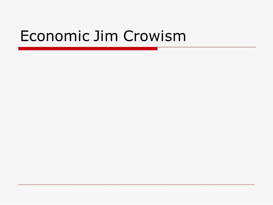 Economic Jim Crowism