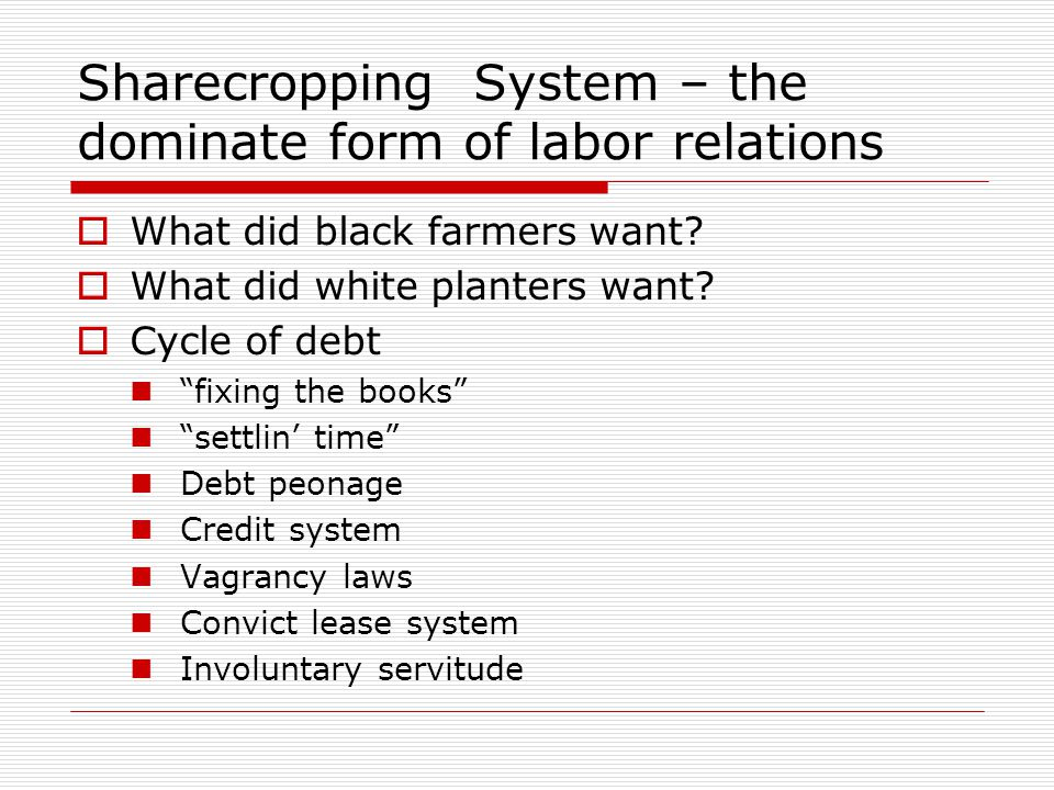 Sharecropping System – the dominate form of labor relations