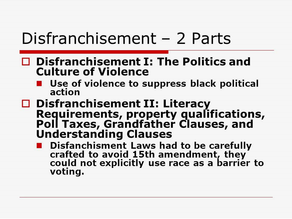 Disfranchisement – 2 Parts