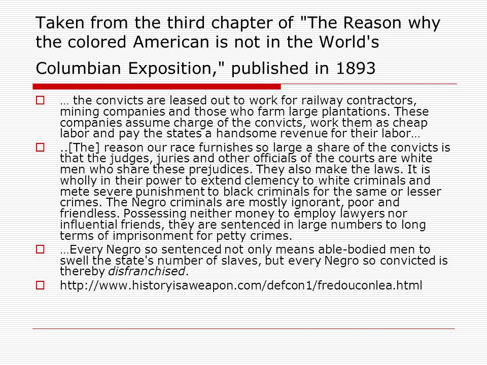 Taken from the third chapter of The Reason why the colored American is not in the World s Columbian Exposition, published in 1893