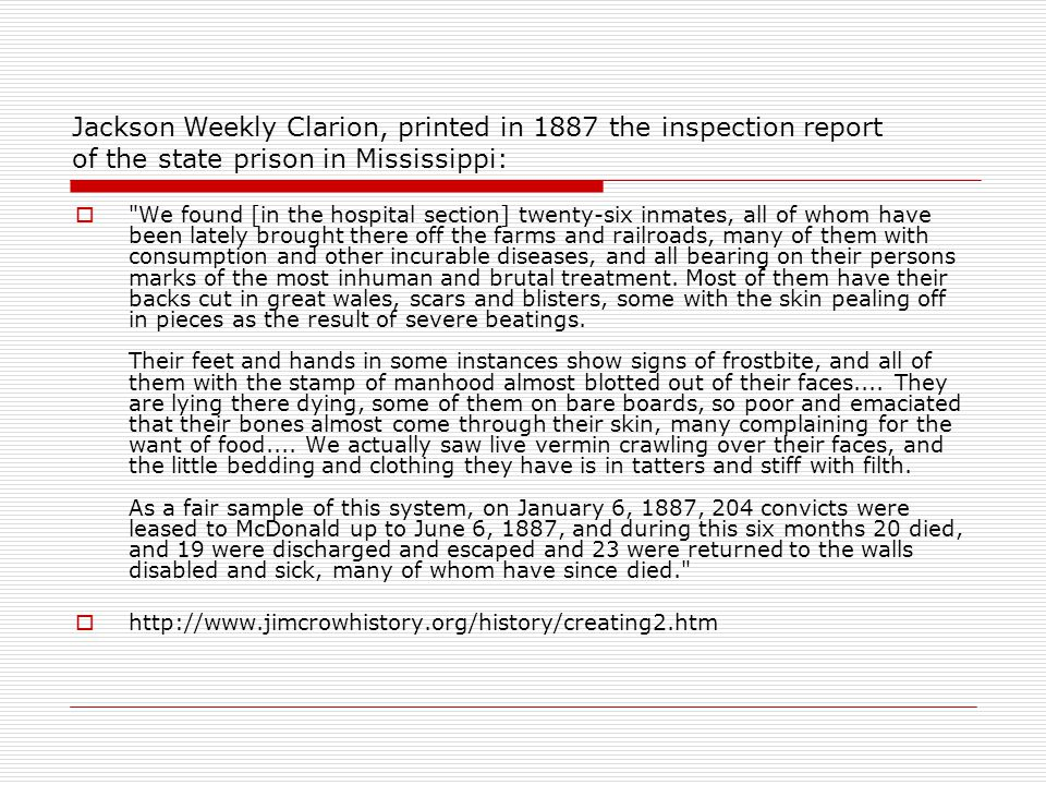 Jackson Weekly Clarion, printed in 1887 the inspection report of the state prison in Mississippi: