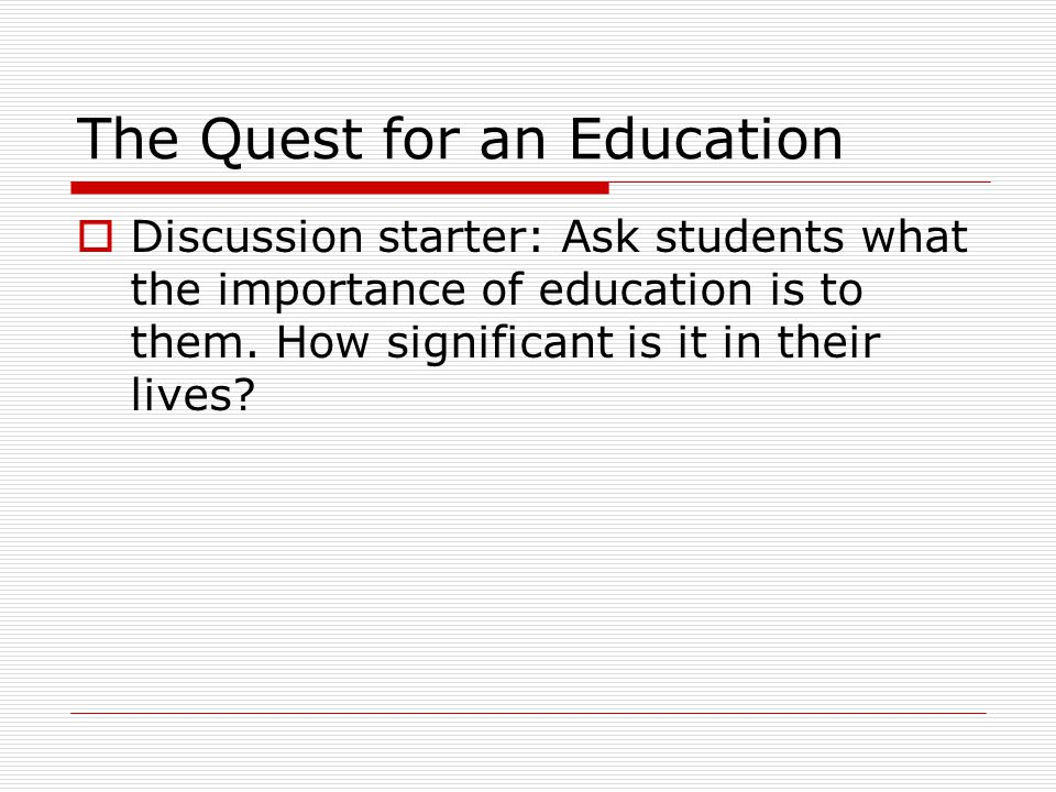 The Quest for an Education