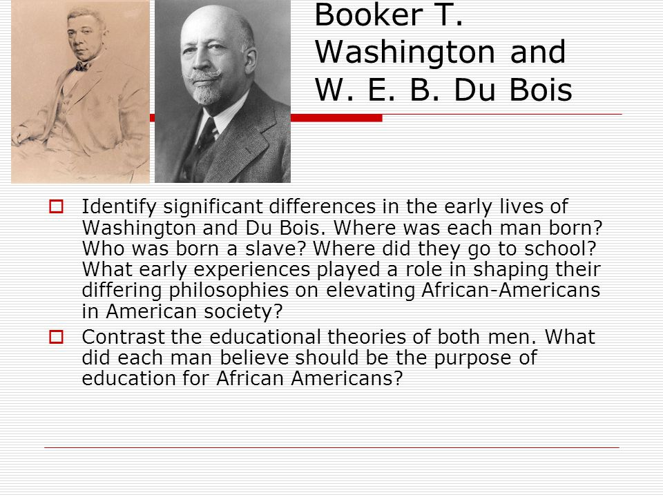 Booker T. Washington and W. E. B. Du Bois