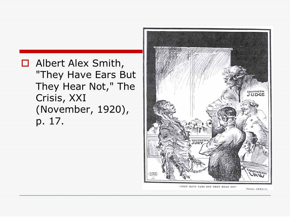 Albert Alex Smith, They Have Ears But They Hear Not, The Crisis, XXI (November, 1920), p. 17.
