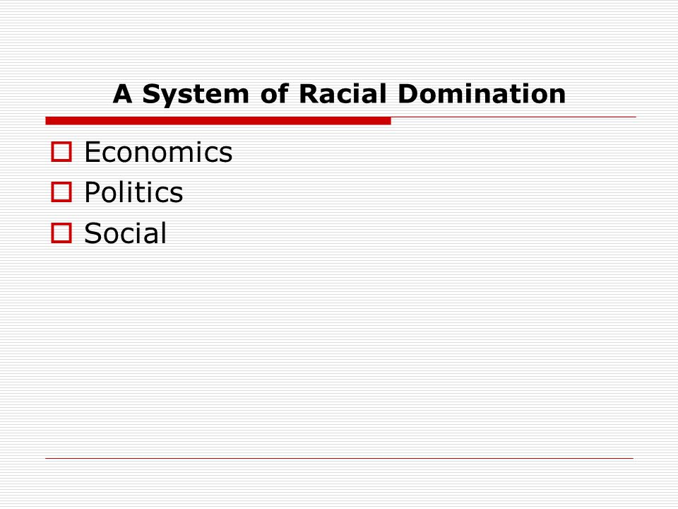 A System of Racial Domination