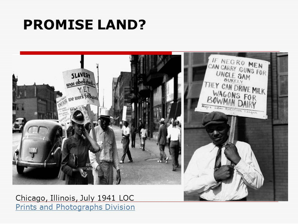 PROMISE LAND Chicago, Illinois, July 1941 LOC