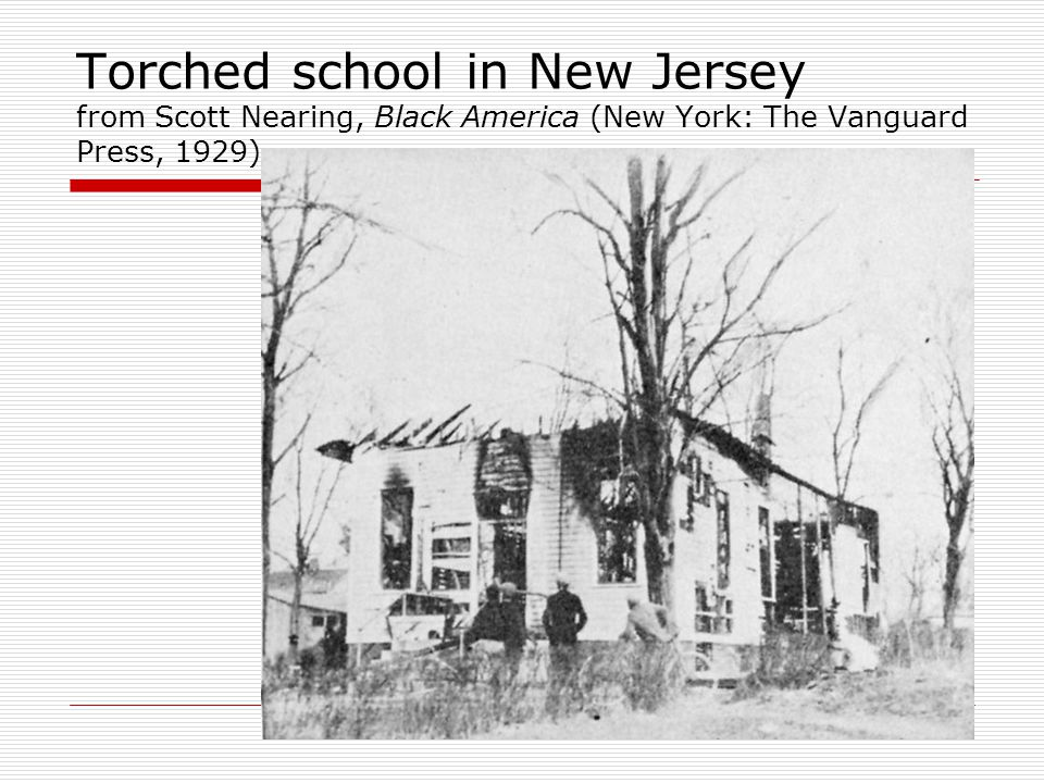 Torched school in New Jersey from Scott Nearing, Black America (New York: The Vanguard Press, 1929)