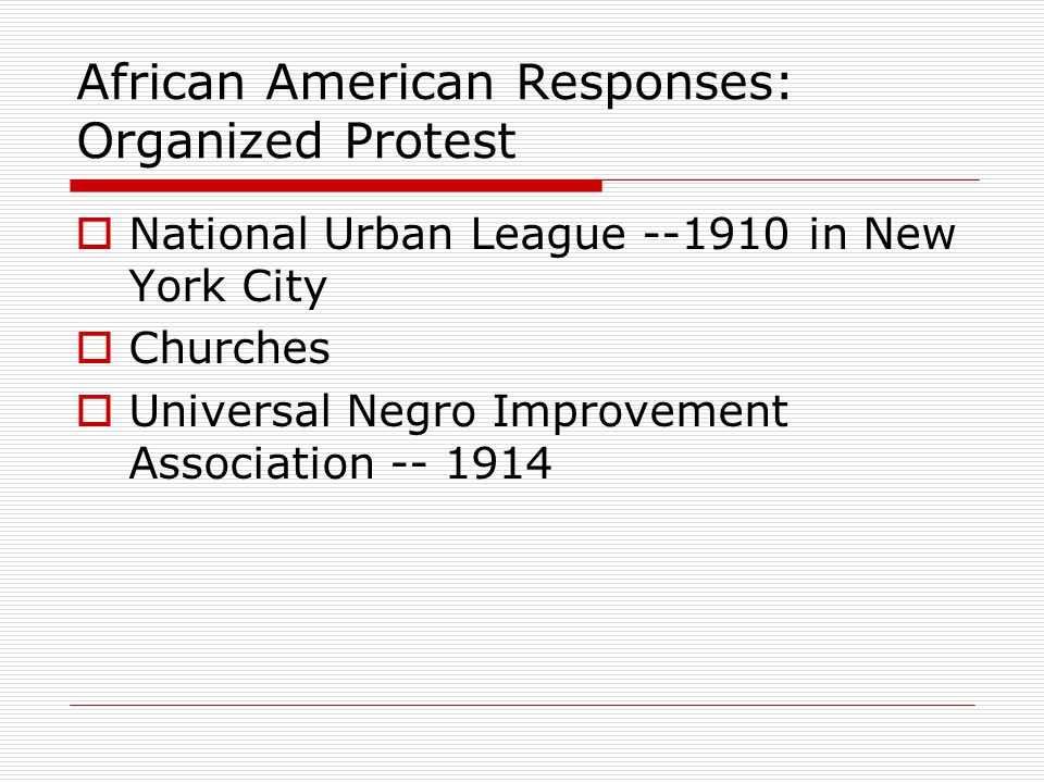 African American Responses: Organized Protest