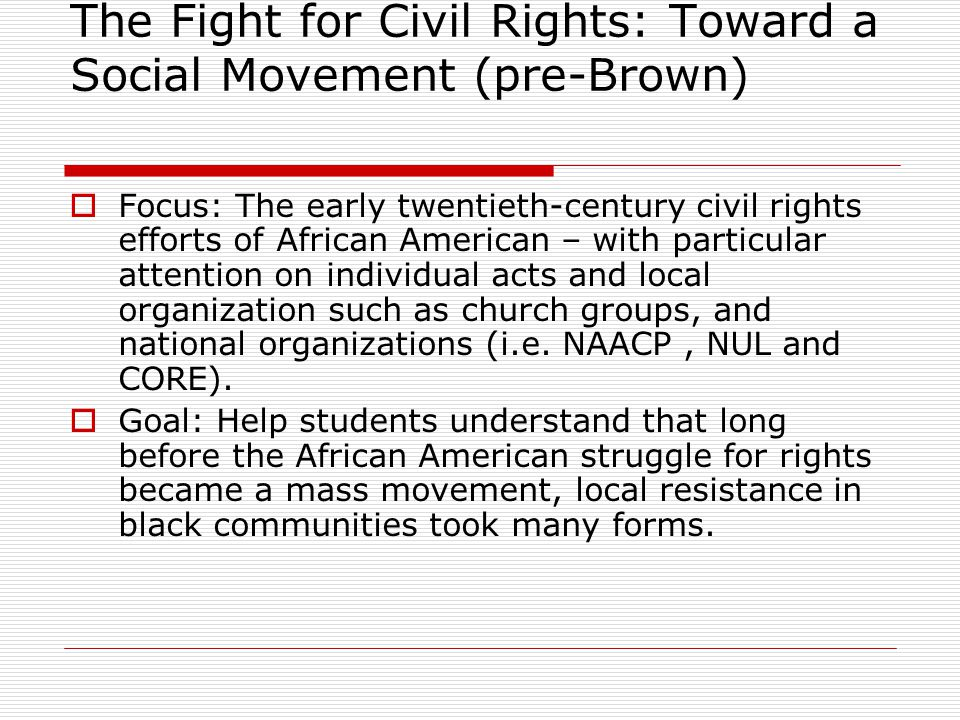 The Fight for Civil Rights: Toward a Social Movement (pre-Brown)