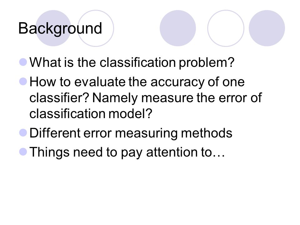 Background What is the classification problem