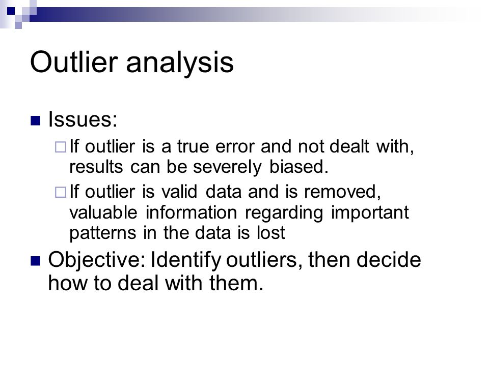 Outlier analysis Issues: