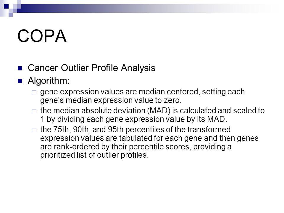 COPA Cancer Outlier Profile Analysis Algorithm: