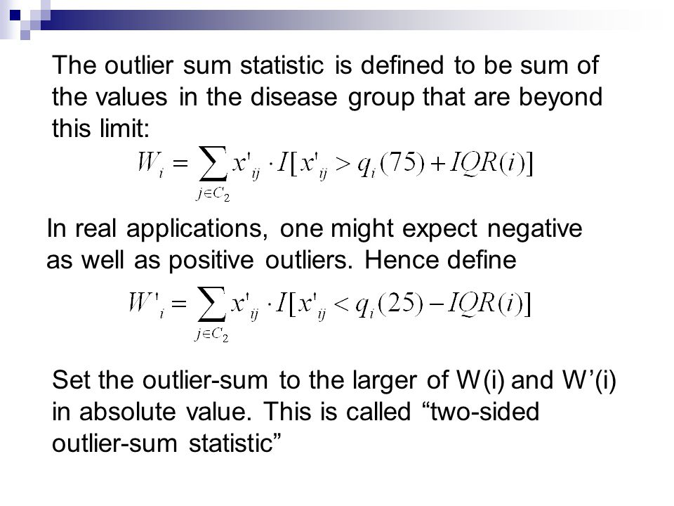 The outlier sum statistic is defined to be sum of the values in the disease group that are beyond this limit:
