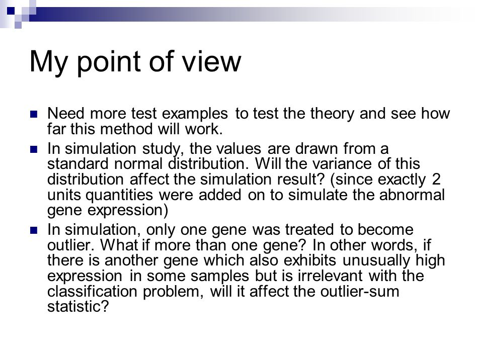 My point of view Need more test examples to test the theory and see how far this method will work.