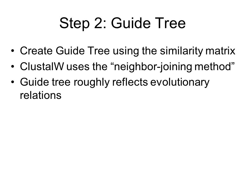 Step 2: Guide Tree Create Guide Tree using the similarity matrix