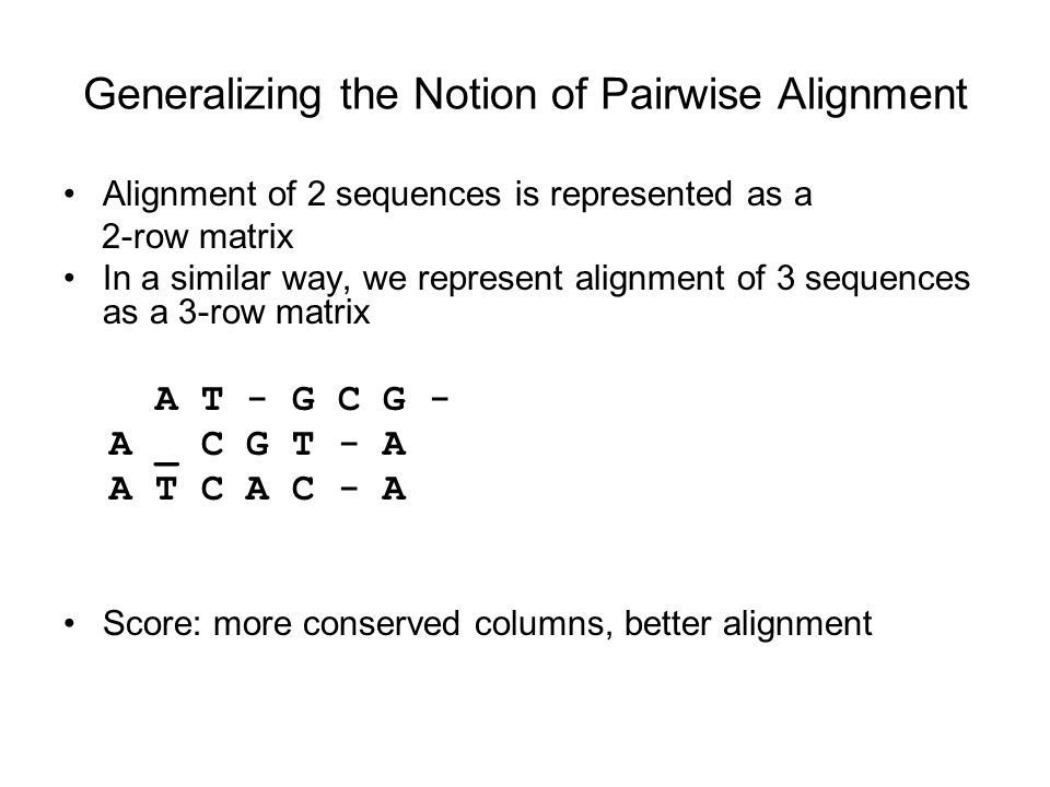 Generalizing the Notion of Pairwise Alignment