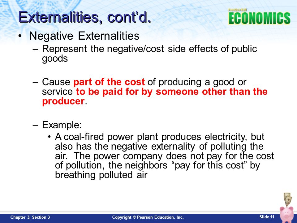 Externalities, cont'd. Negative Externalities