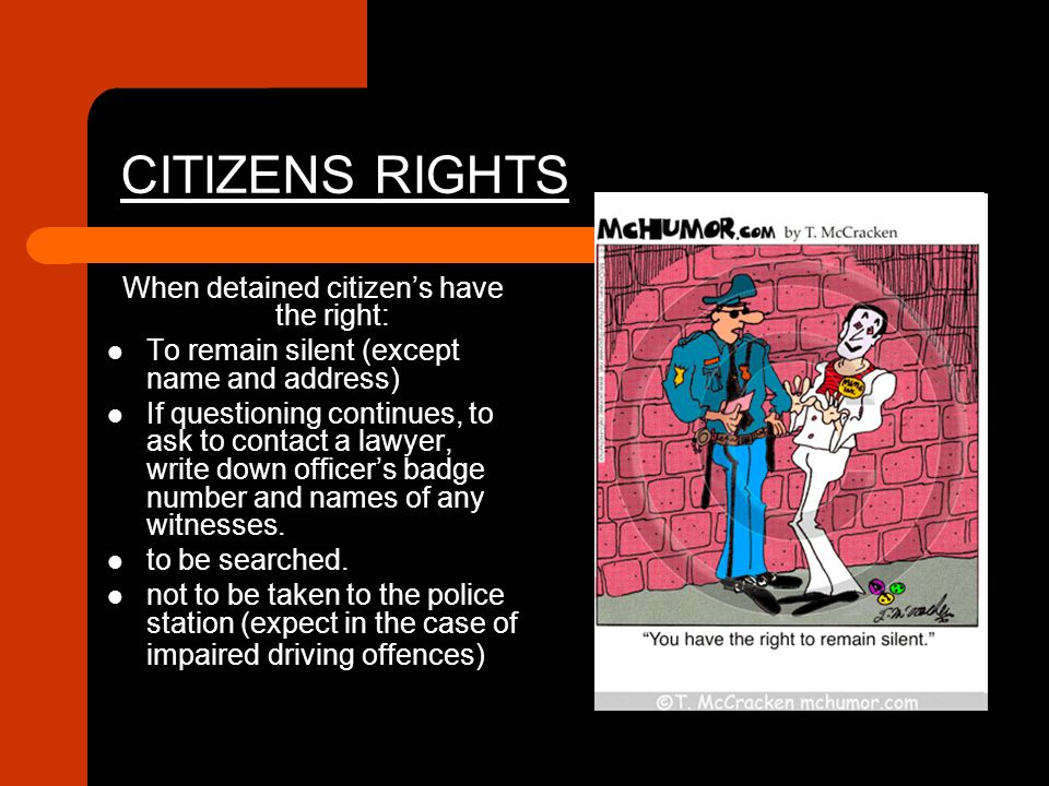 When detained citizen's have the right:
