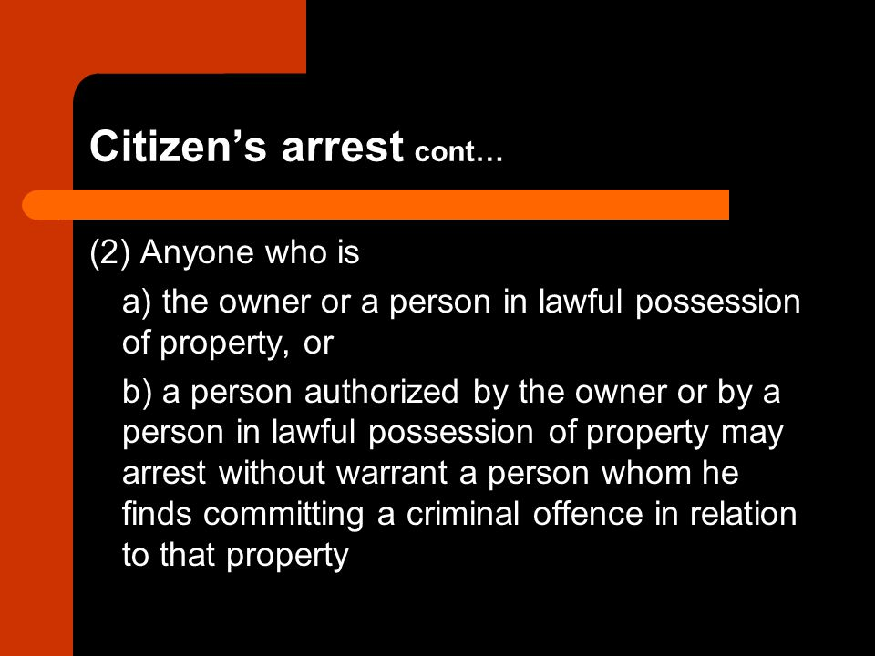 Citizen's arrest cont…