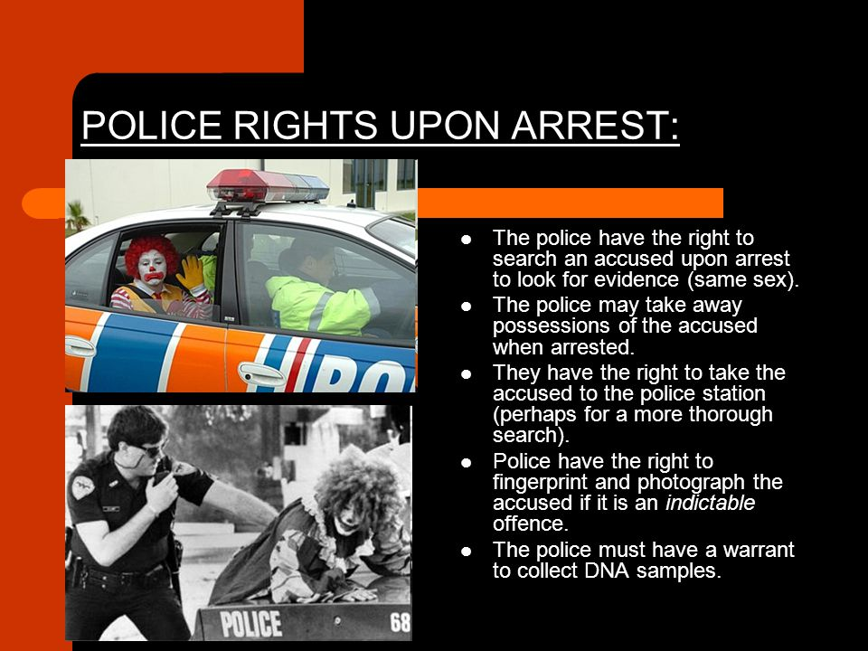 POLICE RIGHTS UPON ARREST: