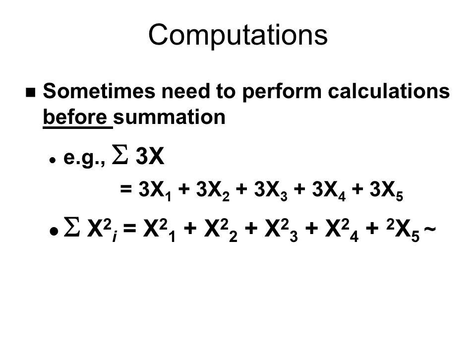 Computations S X2i = X21 + X22 + X23 + X24 + 2X5 ~