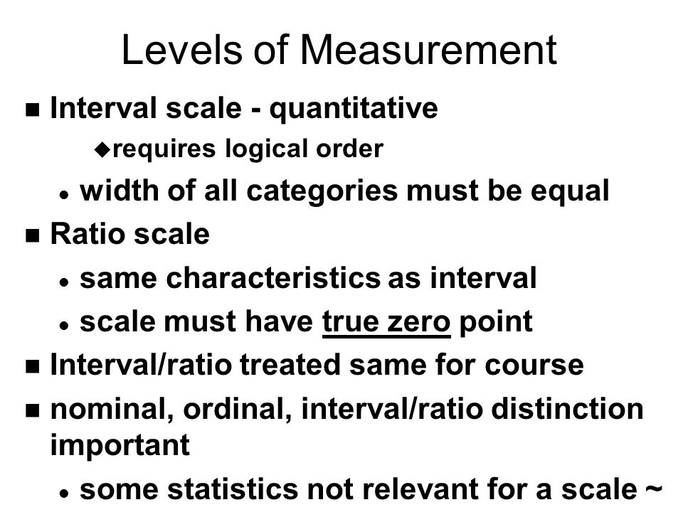 Levels of Measurement Interval scale - quantitative