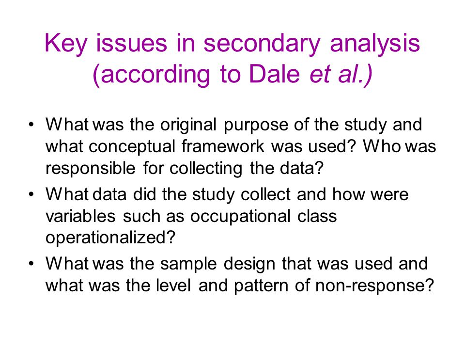 Key issues in secondary analysis (according to Dale et al.)